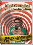 Mind Controlled Gun Confiscation (DVD)