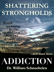 Shattering Strongholds of ADDICTION