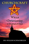 Churchcraft: Wicca, Christianity and the End of Days