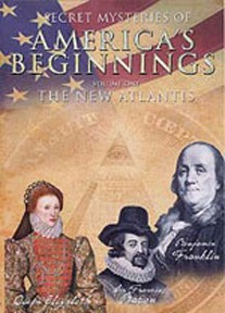Secret Mysteries of America's Beginnings - vol. I - The New Atlantis - (DVD)