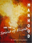 MANHOOD and the Spirit of Elijah (2 DVDs) - NEW!